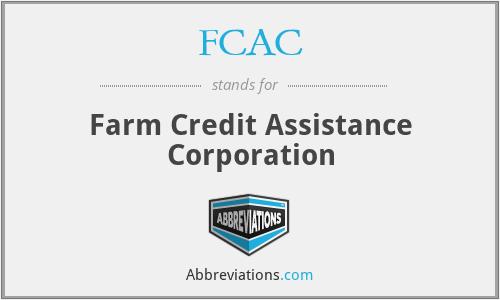 FCAC - Farm Credit Assistance Corporation