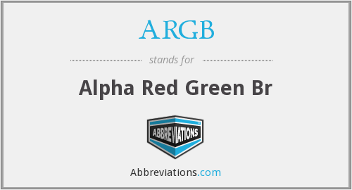 ARGB - Alpha Red Green Br
