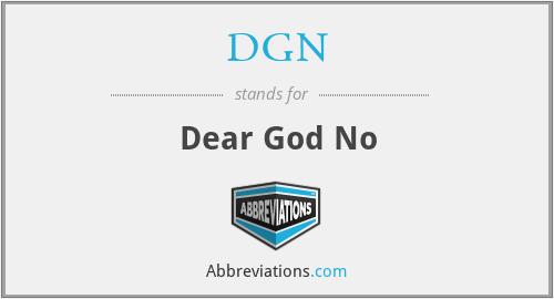 DGN - Dear God No