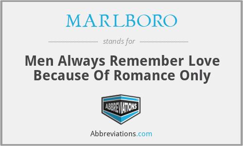 MARLBORO - Men Always Remember Love Because Of Romance Only