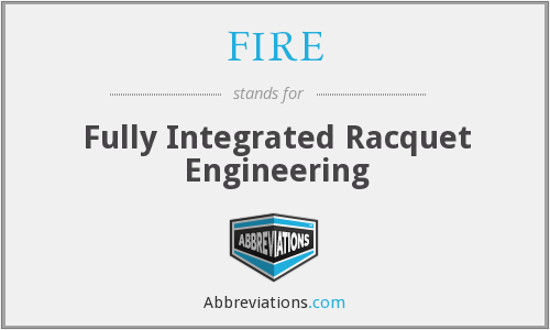 FIRE - Fully Integrated Racquet Engineering