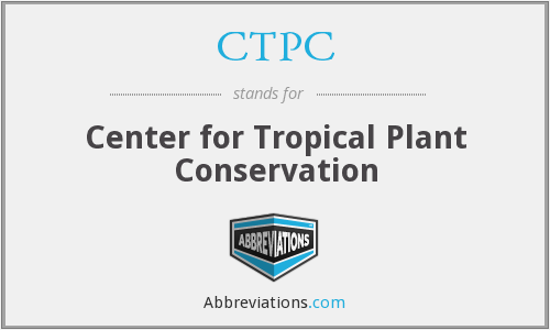 CTPC - Center for Tropical Plant Conservation
