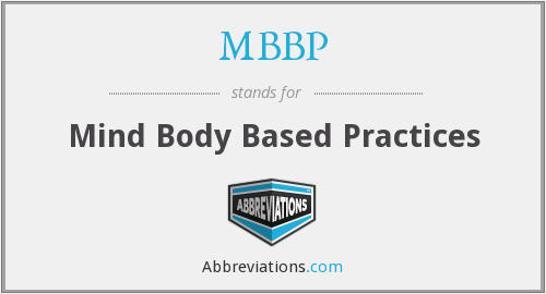 MBBP - Mind Body Based Practices