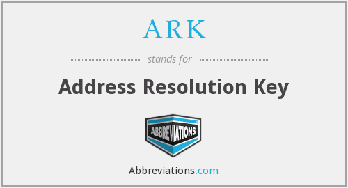 ARK - Address Resolution Key