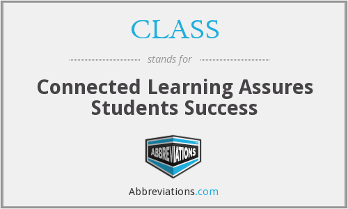 CLASS - Connected Learning Assures Students Success