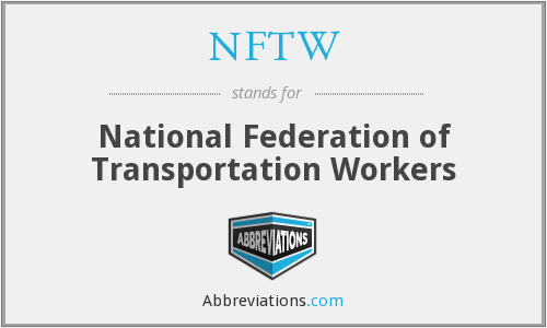 NFTW - National Federation of Transportation Workers