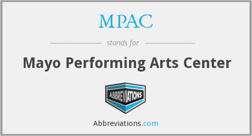 MPAC - Mayo Performing Arts Center