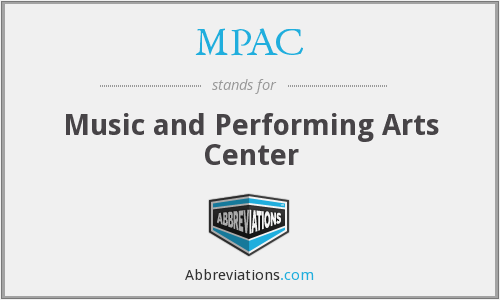 MPAC - Music and Performing Arts Center