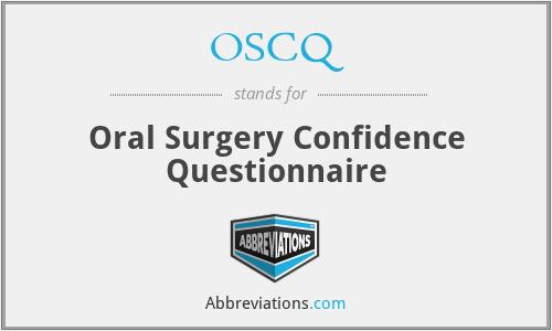 OSCQ - Oral Surgery Confidence Questionnaire