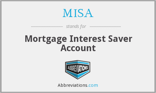 MISA - Mortgage Interest Saver Account