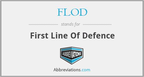 FLOD - First Line Of Defence
