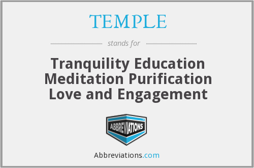 TEMPLE - Tranquility Education Meditation Purification Love and Engagement