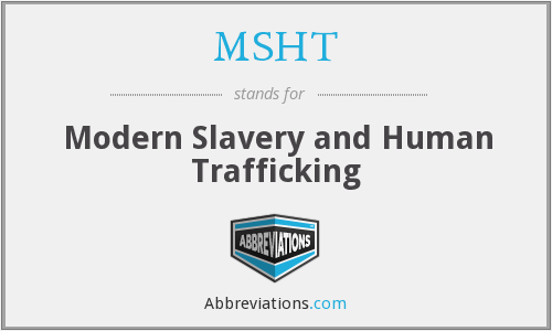 MSHT - Modern Slavery and Human Trafficking