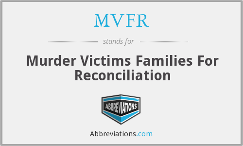 MVFR - Murder Victims Families For Reconciliation