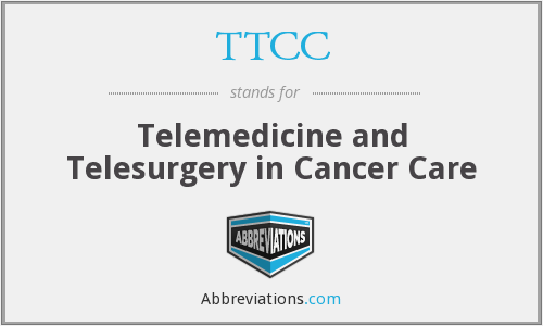 TTCC - Telemedicine and Telesurgery in Cancer Care