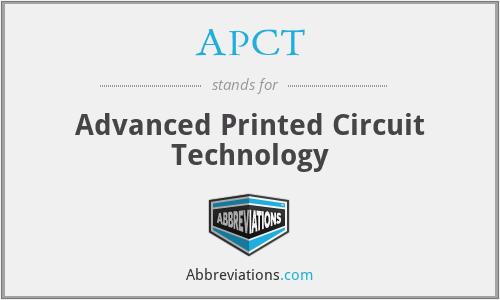 APCT - Advanced Printed Circuit Technology