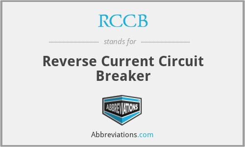 RCCB - Reverse Current Circuit Breaker