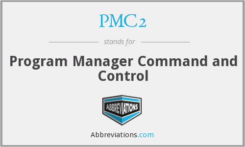 PMC2 - Program Manager Command and Control