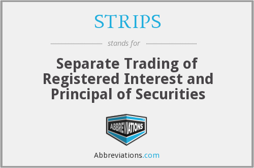 STRIPS - Separate Trading of Registered Interest and Principal of Securities