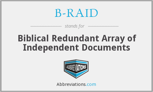 B-RAID - Biblical Redundant Array of Independent Documents