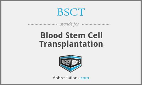 BSCT - Blood Stem Cell Transplantation