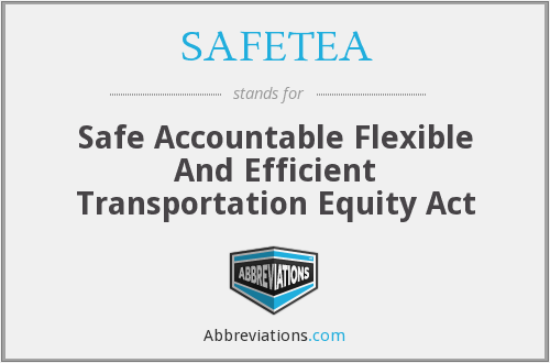 SAFETEA - Safe Accountable Flexible And Efficient Transportation Equity Act