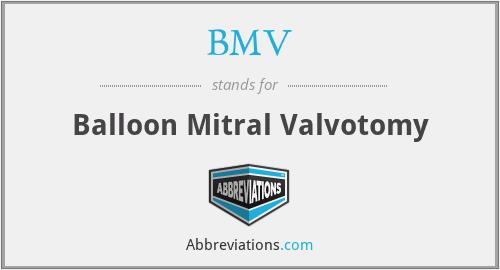 BMV - Balloon Mitral Valvotomy