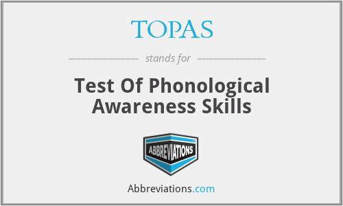 TOPAS - Test Of Phonological Awareness Skills