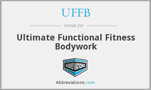 UFFB - Ultimate Functional Fitness Bodywork