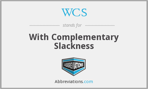 WCS - With Complementary Slackness