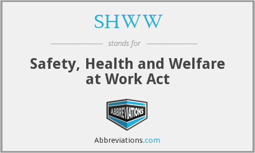 SHWW - Safety, Health and Welfare at Work Act