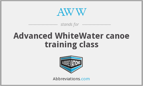 AWW - Advanced WhiteWater canoe training class