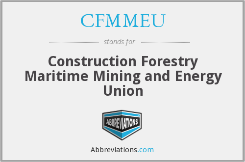 CFMMEU - Construction Forestry Maritime Mining and Energy Union