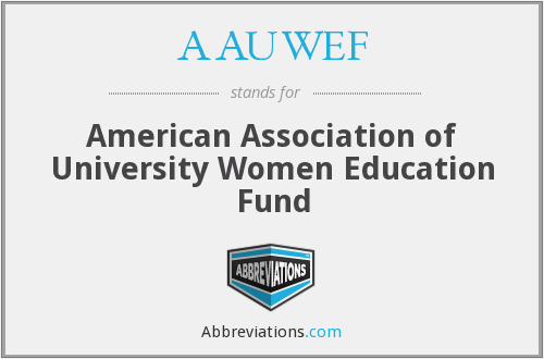 What does AAUWEF stand for?