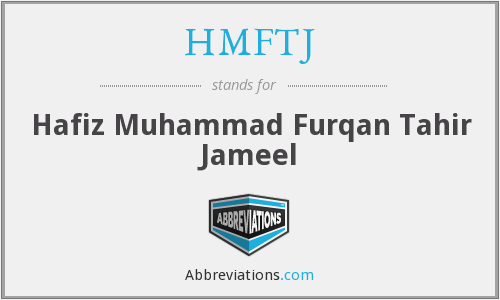 HMFTJ - Hafiz Muhammad Furqan Tahir Jameel