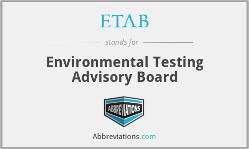 ETAB - Environmental Testing Advisory Board