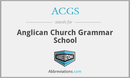 ACGS - Anglican Church Grammar School