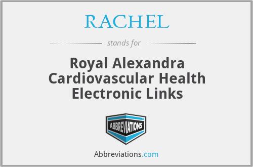 RACHEL - Royal Alexandra Cardiovascular Health Electronic Links