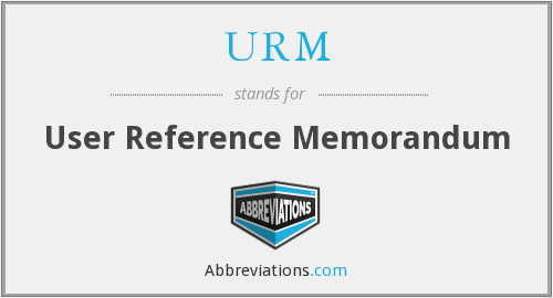 URM - User Reference Memorandum