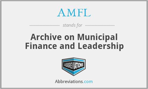 AMFL - Archive on Municipal Finance and Leadership