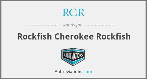 RCR - Rockfish Cherokee Rockfish