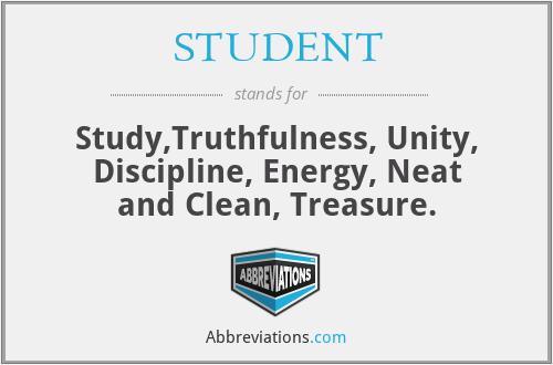 STUDENT - Study,Truthfulness, Unity, Discipline, Energy, Neat and Clean, Treasure.