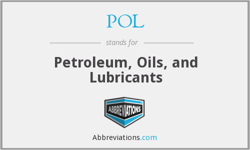POL - Petroleum, Oils, and Lubricants