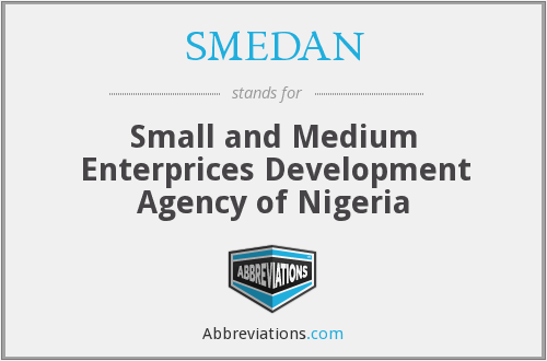 SMEDAN - Small and Medium Enterprices Development Agency of Nigeria