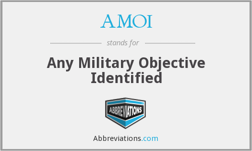 AMOI - Any Military Objective Identified