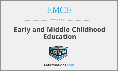 EMCE - Early and Middle Childhood Education