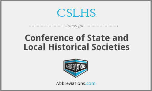 CSLHS - Conference of State and Local Historical Societies