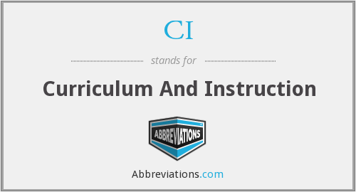 CI - Curriculum And Instruction