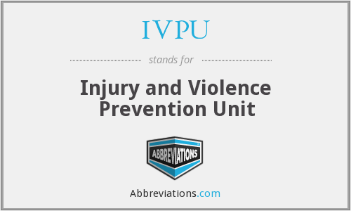 IVPU - Injury and Violence Prevention Unit