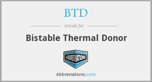 BTD - Bistable Thermal Donor